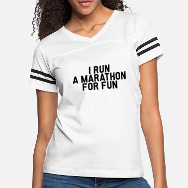 Marathon I run a Marathon for fun - Women's Vintage Sport T-Shirt