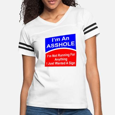Democrat I'm An Asshole I'm Not Running For Anything - Women's Vintage Sport T-Shirt