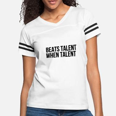 Stencil Beats talent when talent - Women's Vintage Sport T-Shirt