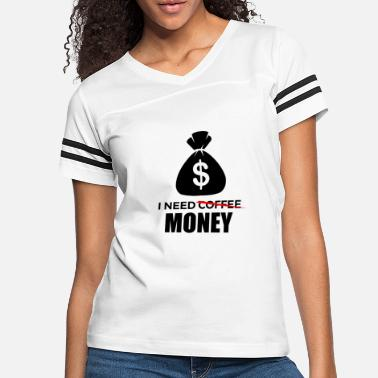 Money & I need money - Women's Vintage Sport T-Shirt