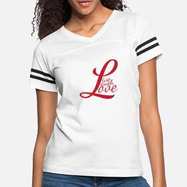 Laugh Live Laugh Love - Women's Vintage Sport T-Shirt