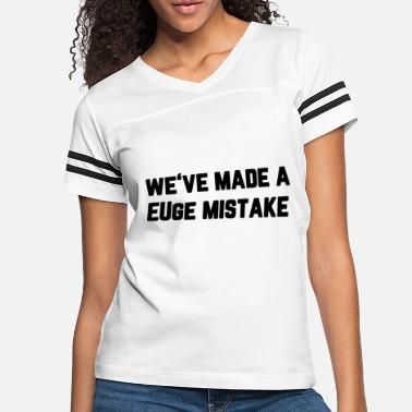 Politics we've made a EUge mistake - Women's Vintage Sport T-Shirt