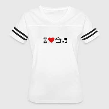 I Love House Music - Women's Vintage Sport T-Shirt