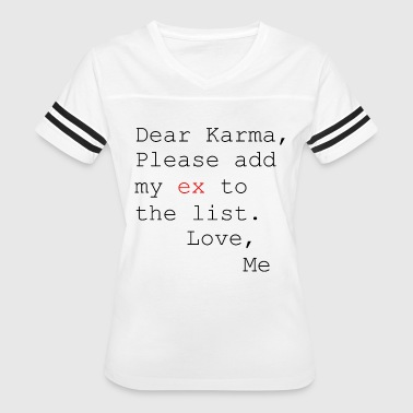 Dear Karma Please Add My Ex to the List Love Me - Women's Vintage Sport T-Shirt