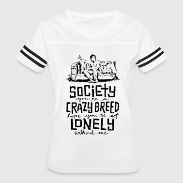Society you're a crazy breed hop you're not lonely - Women's Vintage Sport T-Shirt