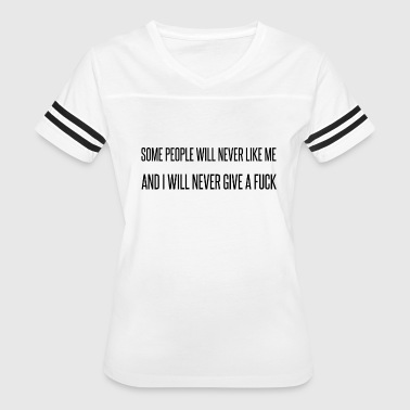 SOME PEOPLE WILL NEVER LIKE ME - Women's Vintage Sport T-Shirt
