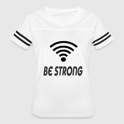 be strong - Women's Vintage Sport T-Shirt