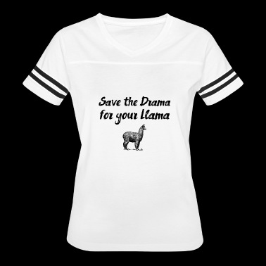 Save the drama for your llama - Women's Vintage Sport T-Shirt
