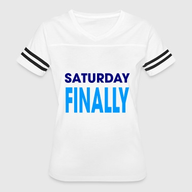 Saturday finally - Women's Vintage Sport T-Shirt