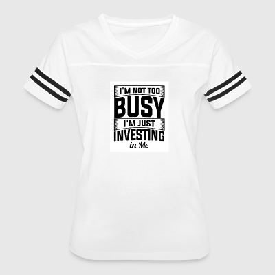 I'M NOT TOO BUSY - Women's Vintage Sport T-Shirt