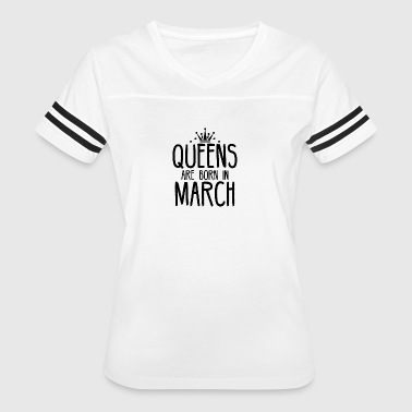 Queens are born in March - Women's Vintage Sport T-Shirt