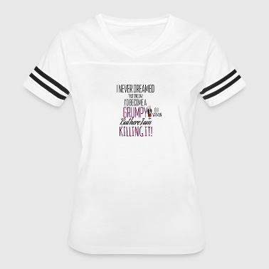 I never dreamed being a grumpy old woman - Women's Vintage Sport T-Shirt