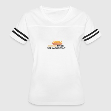 Cheese fries are important - Women's Vintage Sport T-Shirt
