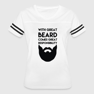 with great beard comes great responsibility - Women's Vintage Sport T-Shirt