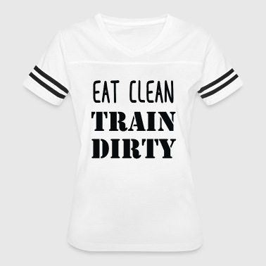 Eat Clean Train Dirty - Women's Vintage Sport T-Shirt