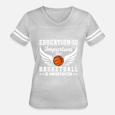 But Basketball Is Importanter Basketball Is Importanter - Women's Vintage Sport T-Shirt