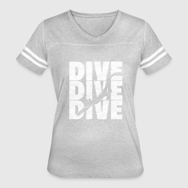 Diving Design Dive Dive Dive - Women's Vintage Sport T-Shirt