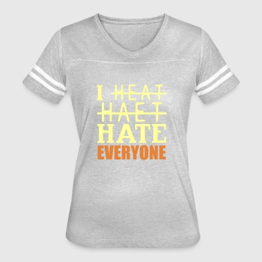 I hate everyone - Women's Vintage Sport T-Shirt
