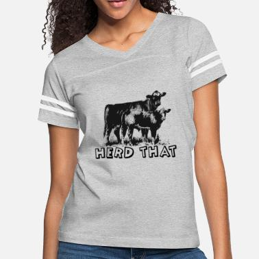 Beef I Herd That T-Shirt for Cattle Cow Farmer Rancher - Women's Vintage Sport T-Shirt