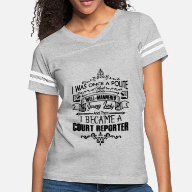 Court Reporter Became A Court Reporter Shirt - Women's Vintage Sport T-Shirt