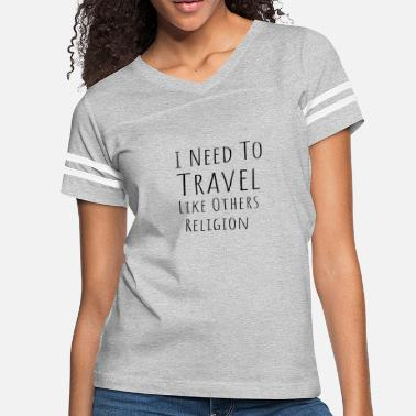 Travel Quote Traveling Travel Quotes Inspirational Wise Quote - Women's Vintage Sport T-Shirt