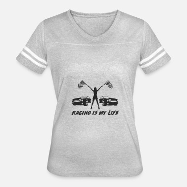 Cars Are My Life Racing is My Life Car Lover - Women's Vintage Sport T-Shirt