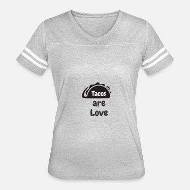 Love Tacos Tacos are Love - Women's Vintage Sport T-Shirt