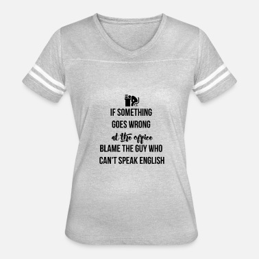 Something Wrong If something goes wrong at the office - Women's Vintage Sport T-Shirt