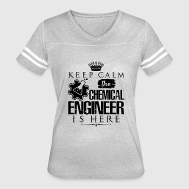 Chemical Engineer Is Here Shirt - Women's Vintage Sport T-Shirt