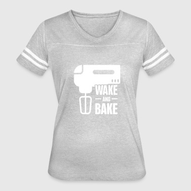 Bake Funny Wake And Bake | Funny Baking Design - Women's Vintage Sport T-Shirt