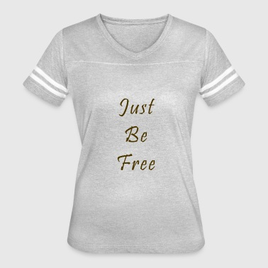 Just Be Free - Women's Vintage Sport T-Shirt