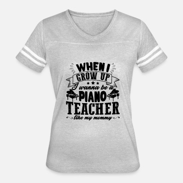 Gift For A Piano Teacher Wanna Be A Piano Teacher Shirt - Women's Vintage Sport T-Shirt