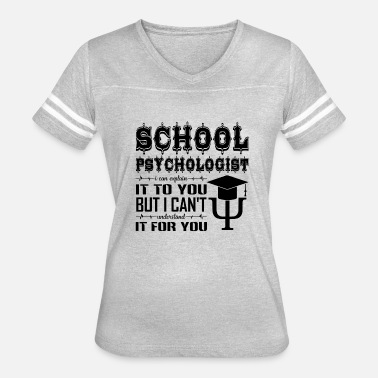 School Psychologist Funny Funny School Psychologist Shirt - Women's Vintage Sport T-Shirt