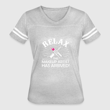 Relax The Make Up Artist Has Arrived - Women's Vintage Sport T-Shirt