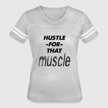 Muscle Dad hustle for that muscle - Women's Vintage Sport T-Shirt