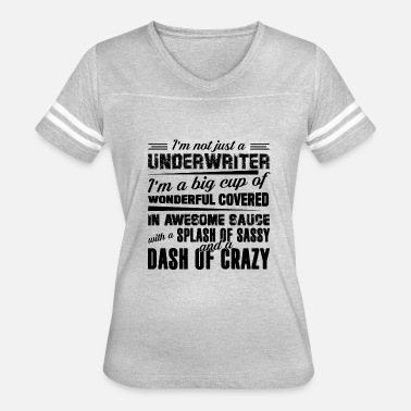 Mortgage Underwriter Proud To Be Underwriter Shirt - Women's Vintage Sport T-Shirt