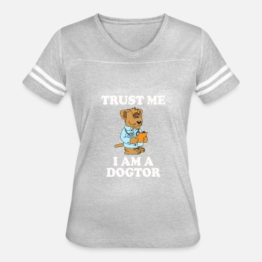 Iam Trust me I am a Dogtor Doctor gift - Women's Vintage Sport T-Shirt