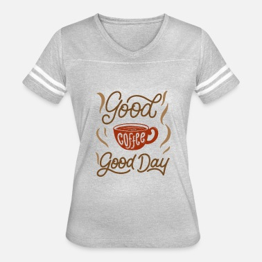 Good Day good coffee good day - Women's Vintage Sport T-Shirt