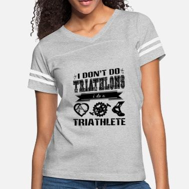 Triathlete I Do A Triathlete Shirt - Women's Vintage Sport T-Shirt