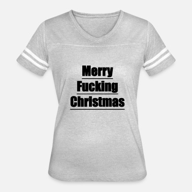 Fuck Christmas Merry Fucking Christmas Gift Idea - Women's Vintage Sport T-Shirt