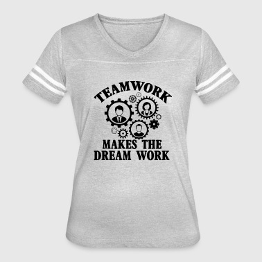 Teamwork Makes The Dream Work Teamwork Makes Dream Work Shirt - Women's Vintage Sport T-Shirt