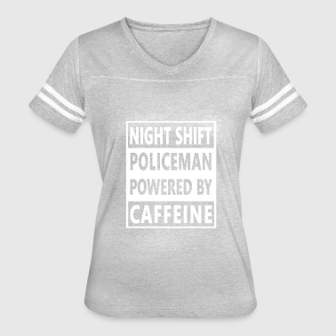 Shift Worker Policeman Night Shift Worker- Powered By Caffeine - Women's Vintage Sport T-Shirt