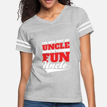 I'm Not Just An Uncle I'm The Fun Uncle | Funny - Women's Vintage Sport T-Shirt