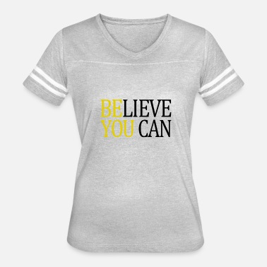 Believe You Can Believe You Can - Women's Vintage Sport T-Shirt