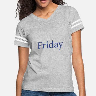 Day Of The Week Friday - Day of the week - Women's Vintage Sport T-Shirt