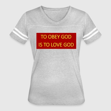God Is Love To obey God is to love God. - Women's Vintage Sport T-Shirt