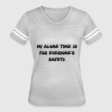 My Alone Time My Alone Time Is - Women's Vintage Sport T-Shirt