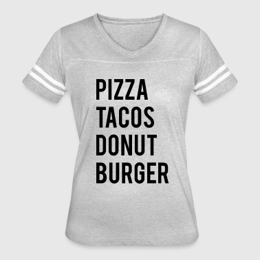 Viral Quote Burger Pizza Tacos Donut Meme Funny Quote - Women's Vintage Sport T-Shirt
