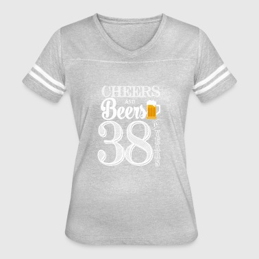 Cheers and Beers To 38 Years - Women's Vintage Sport T-Shirt