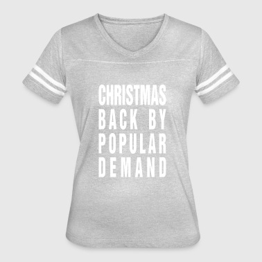 Back By Popular Demand Christmas Back By Popular Demand - Women's Vintage Sport T-Shirt